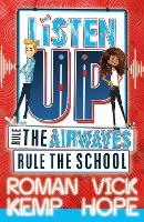 Cover for Listen Up: Rule the airwaves, rule the school by Roman Kemp, Vick Hope