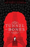 Cover for Tunnel of Bones (City of Ghosts #2) by Victoria Schwab