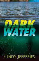 Cover for Dark Water by Cindy Jefferies