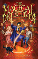 Cover for The Magical Detective Agency: The Magical Detectives by Brian Keaney