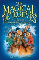 Cover for The Magical Detective Agency: The Magical Detectives and the Forbidden Spell by Brian Keaney