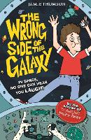 Cover for The Wrong Side of the Galaxy Book 1 by Jamie Thomson