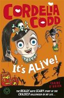 Cover for Cordelia Codd: It's Alive! Book 3 by Claire O'Brien
