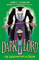 Cover for Dark Lord: Headmaster of Doom Book 4 by Jamie Thomson