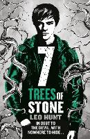 Cover for Seven Trees of Stone Thirteen Days of Midnight Trilogy Book 3 by Leo Hunt