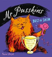 Cover for Mr Pusskins Best in Show by Sam Lloyd