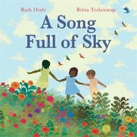 Cover for A Song Full of Sky by Ruth Doyle