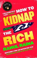 Cover for How to Kidnap the Rich by Rahul Raina