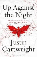 Cover for Up Against the Night by Justin Cartwright