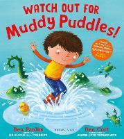 Cover for Watch Out for Muddy Puddles! by Ben Faulks