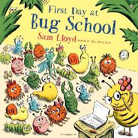 Cover for First Day at Bug School by Sam Lloyd