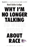 Cover for Why I'm No Longer Talking to White People About Race  by Reni Eddo-Lodge