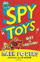 Cover for Spy Toys: Out of Control! by Mark Powers