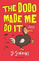 Cover for The Dodo Made Me Do It I Swapped My Brother On The Internet by Jo Simmons