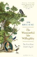 Cover for The Wonderful Mr Willughby The First True Ornithologist by Tim Birkhead