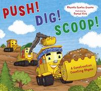 Cover for Push! Dig! Scoop! A Construction Counting Rhyme by Rhonda Gowler Greene