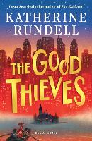 Cover for The Good Thieves by Katherine Rundell