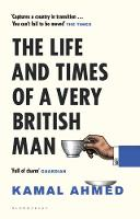 Cover for The Life and Times of a Very British Man by Kamal Ahmed
