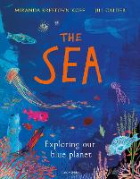 Cover for The Sea Exploring our blue planet by Miranda Krestovnikoff