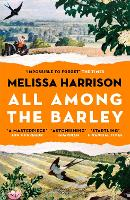 Cover for All Among the Barley by Melissa Harrison