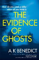 Cover for The Evidence of Ghosts by A. K. Benedict