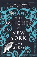 Cover for The Witches of New York by Ami McKay