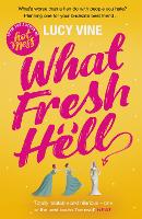 Cover for What Fresh Hell  by Lucy Vine