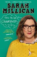 Cover for How to be Champion  by Sarah Millican