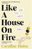 Cover for Like A House On Fire  by Caroline Hulse