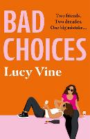 Cover for Bad Choices  by Lucy Vine