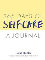 Cover for 365 Days of Self-Care: A Journal by Jayne Hardy