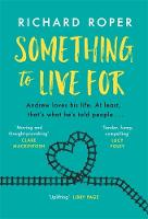 Cover for Something to Live For  by Richard Roper