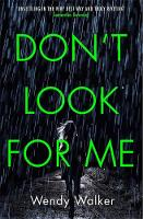 Cover for Don't Look For Me by Wendy Walker