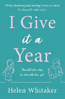 Cover for I Give It A Year  by Helen Whitaker