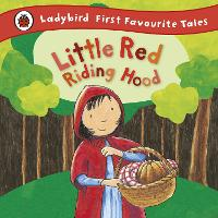 Cover for Little Red Riding Hood: Ladybird First Favourite Tales by Mandy Ross