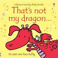 Cover for That's Not My Dragon by Fiona Watt, Rachel Wells