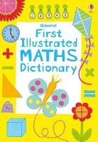 Cover for First Illustrated Maths Dictionary by Kirsteen Rogers