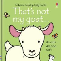 Cover for That's not my goat... by Fiona Watt, Fiona Watt, Fiona Watt, Fiona Watt