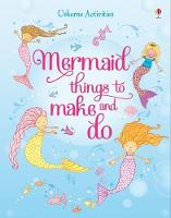 Cover for Mermaid Things to Make and Do by Leonie Pratt