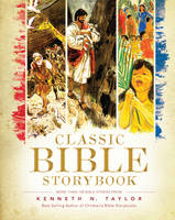 Cover for Classic Bible Storybook by Kenneth N. Taylor