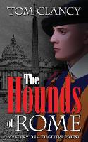 Cover for The Hounds of Rome  by Tom Clancy