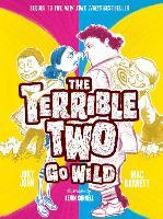 Cover for Terrible Two Go Wild (UK edition) by Mac Barnett, Jory John
