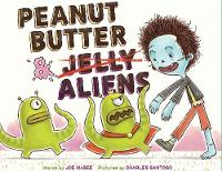 Cover for Peanut Butter & Aliens A Zombie Culinary Tale by Joe McGee