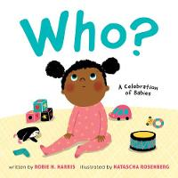 Cover for Who? A Celebration of Babies by Robie H. Harris