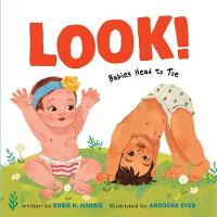Cover for Look!: Babies Head to Toe by Robie H. Harris