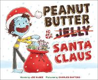 Cover for Peanut Butter & Santa Claus: A Zombie Culinary Tale by Joe McGee
