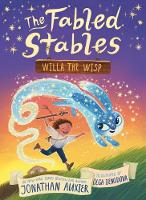 Cover for Willa the Wisp (The Fabled Stables Book #1) by Jonathan Auxier