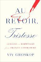Cover for Au Revoir, Tristesse  by Viv Groskop
