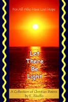 Cover for Let There Be Light  by E. Akuffo