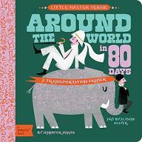 Cover for Little Master Verne: Around the World in 80 Days A BabyLit Transportation Primer by Jennifer Adams, Alison Oliver